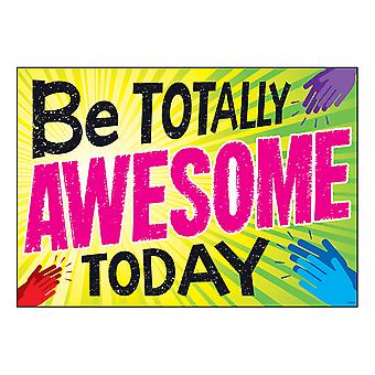 "Be Totally Awesome Today Argus Poster, 13.375"" X 19"""