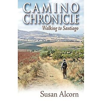Camino Chrolicle: Walking to Santiago [Illustrated]