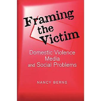 Uhrin lavastaminen - Perheväkivalta - Media - ja sosiaaliset ongelmat b