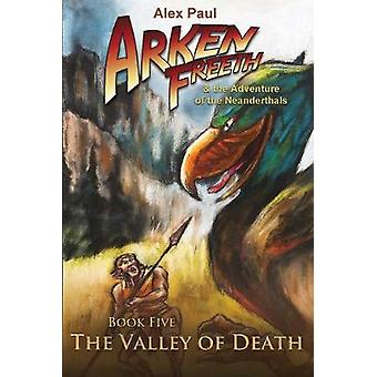 The Valley of Death by Alex Paul - 9780988757851 Book