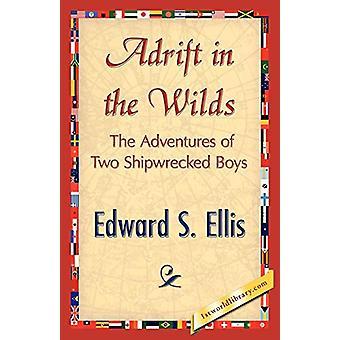 Adrift in the Wilds by S Ellis Edward S Ellis - 9781421848136 Book