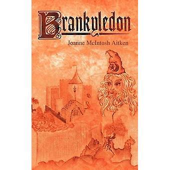 Brankyledon by Joanne McIntosh Aitken - 9781466963870 Book