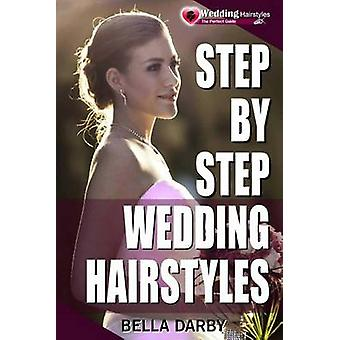 Step by Step Wedding Hairstyles - Best and Easy Step by Step Wedding H