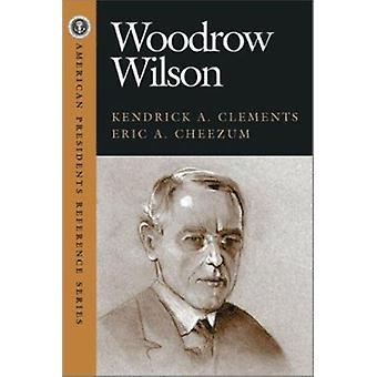 وودرو ويلسون من قبل كندريك A. كليمنتس -- 9781568027654 كتاب