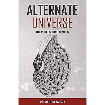 Alternate Universe - The Professor's Diaries by Aziz - 9781732778702 B