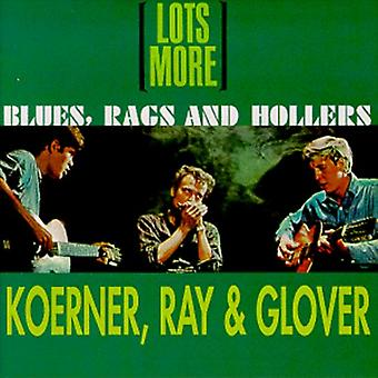 Koerner/Ray/Glover - Lots More Blues Rags & Hollers [CD] USA import