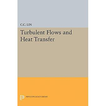 Turbulent Flows and Heat Transfer by Chia-Ch'Iao Lin - 9780691626215