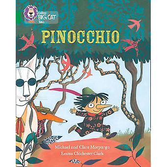 Pinocchio  Band 15Emerald by Michael Morpurgo & Illustrated by Emma Chichester Clark & Prepared for publication by Collins Big Cat