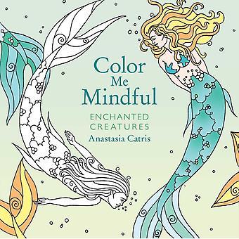 Färg mig mindful förtrollade varelser av Anastasia Catris