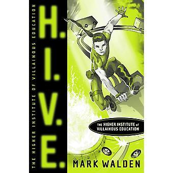 H.I.V.E. 1 Högre institut av skurkaktig utbildning vid Markera Walden