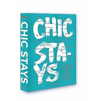Chic Stays by Compiled by Melinda Stevens