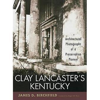 كلاي لانكستر كنتاكي -- الصور المعمارية للحفاظ على