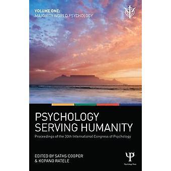 Psychologie ten dienste van de mensheid Proceedings van het 30e Internationale Congres van Psychologie Volume 1 Majority World Psychology