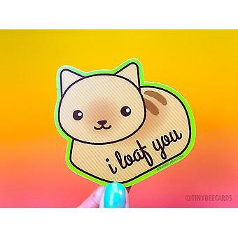 I Loaf You - Cute Cat Vinyl Sticker