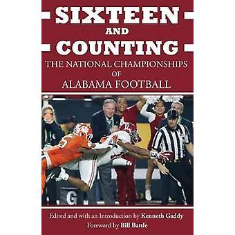 Sechzehn und zählen - die nationalen Meisterschaften der Alabama Fußball