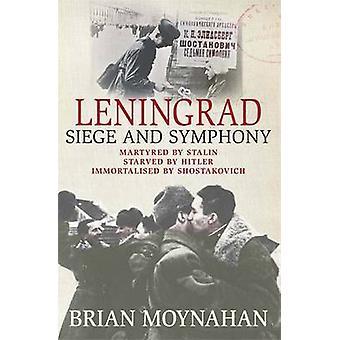 Leningrad - belejring og symfoni af Brian Moynahan - 9780857383020 bog