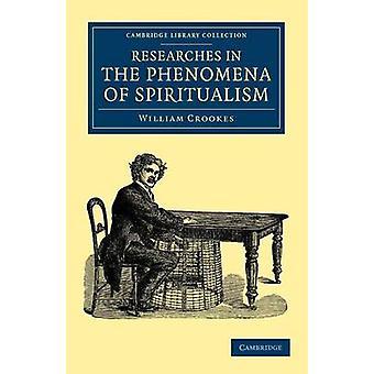 Forschungen in den Phänomenen des Spiritualismus von William Crookes - 9781