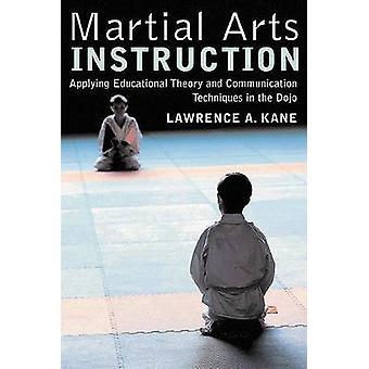 Martial Arts Instruction - Applying Educational Theory and Communicati