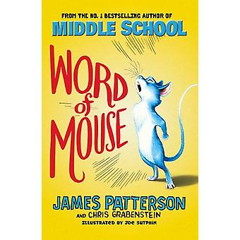 Word of Mouse by James Patterson - 9781784754228 Book