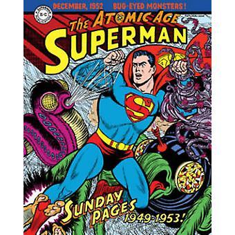 Superman - The Atomic Age Sundays - Volume 1  - 1949-1953 by Wayne Borin