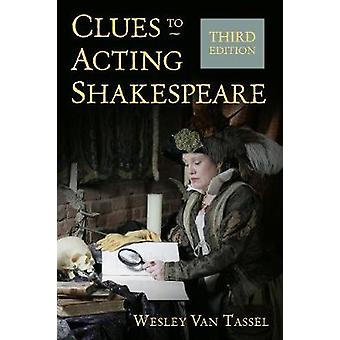 Clues to Acting Shakespeare (Third Edition) by Wesley Van Tassel - 97