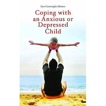 Coping with an Anxious or Depressed Child - A CBT Guide for Parents an