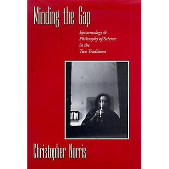 Minding the Gap - Epistemology and Philosophy of Science in the Two Tr