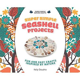 Super Simple Seashell Projects: Fun and Easy Crafts Inspired by Nature (Super Simple Nature Crafts)