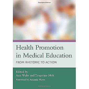 Promoción de la salud en la educación médica: de la retórica a la acción