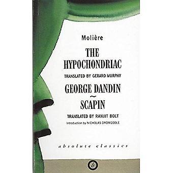 Moliere: Der Hypochonder, George Dandin, Scapin (absoluter Klassiker): der Hypochonder, George Dandin, Scapin (absoluter Klassiker)
