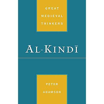 AlKindi by Adamson & Peter Lecturer in Late Ancient Philosophy & Lecturer in Late Ancient Philosophy & Kings College & London