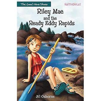 Riley Mae et les rapides de Eddy prêt par Osborne & Jill