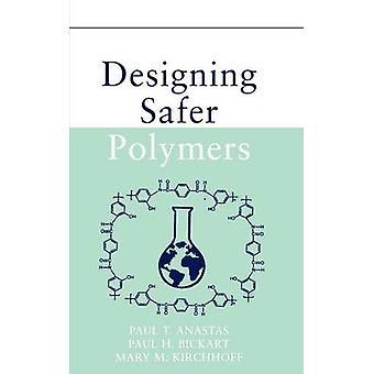 Designing Safer Polymers by Anastas