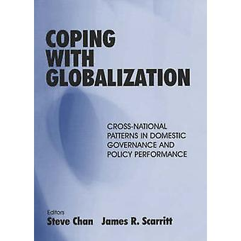 Coping with Globalization CrossNational Patterns in Domestic Governance and Policy Perf Ormance by Chan & Steve