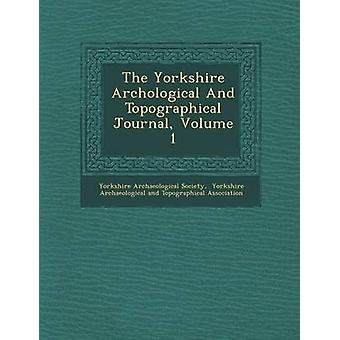 The Yorkshire Archological And Topographical Journal Volume 1 by Society & Yorkshire Archaeological