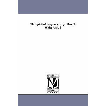De geest van profetie... door Ellen G. White Avol. 2 door wit & Ellen Gould Harmon