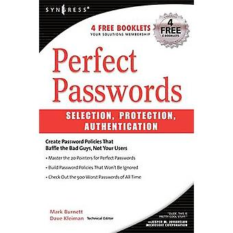 Perfect Passwords Selection Protection Authentication by Burnett & Mark
