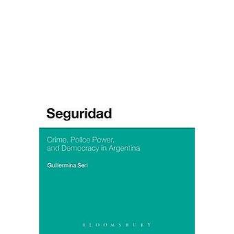 Poder de polícia do Crime de seguridad e democracia na Argentina por Seri & Guillermina