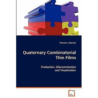 Quaternary Combinatorial Thin Films by Chevrier & Vincent L.