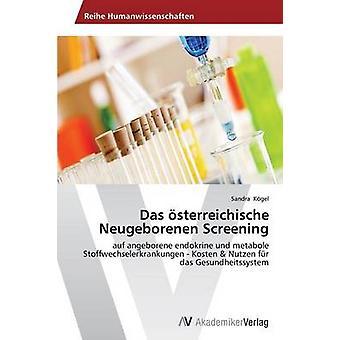 Das sterreichische Neugeborenen Screening by Kgel & Sandra