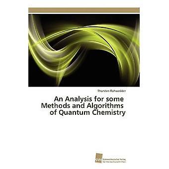 Eine Analyse für einige Methoden und Algorithmen der Quantenchemie von Rohwedder Thorsten