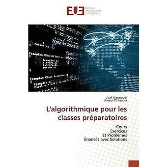 Lalgorithmique pour les classes prparatoires by Masmoudi Atef