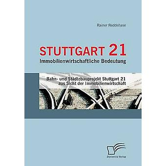 Stuttgart 21 Immobilienwirtschaftliche Bedeutung by Reddehase & Rainer
