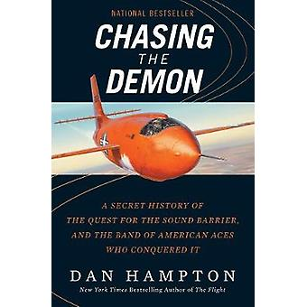 Chasing the Demon - A Secret History of the Quest for the Sound Barrie