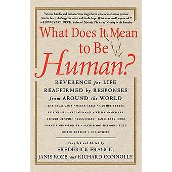 What Does It Mean to Be Human? - Reverence for Life Reaffirmed by Resp