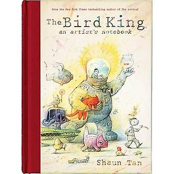 The Bird King - An Artist's Notebook by Shaun Tan - 9780545465137 Book