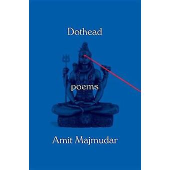 Dothead - Poems by Amit Majmudar - 9781101947098 Book