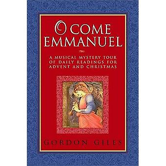 O Come Emmanuel - A Musical Tour of Daily Readings for Advent and Chri