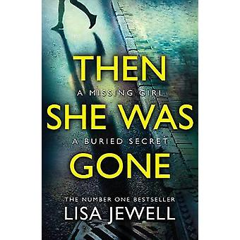 Then She Was Gone - The Sunday Times No 1 Bestseller by Lisa Jewell -