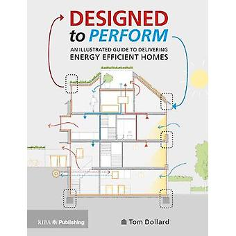 Designed to Perform - An Illustrated Guide to Providing Energy Efficie